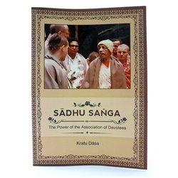 Sadhu Sanga: The Power of the Association of Devotees