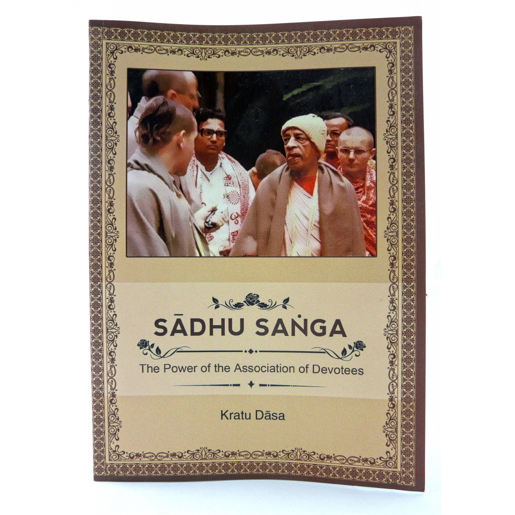 Sadhu Sanga: The Power of the Association of Devotees