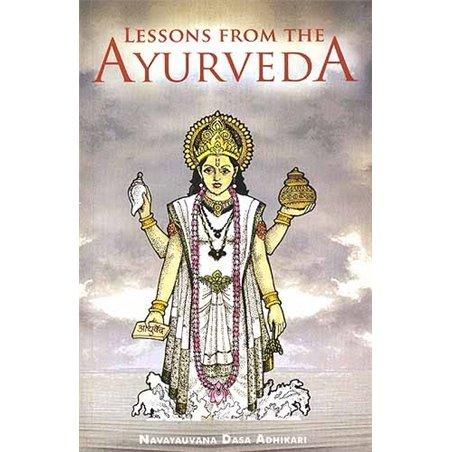 LESSONS FROM THE AYURVEDA