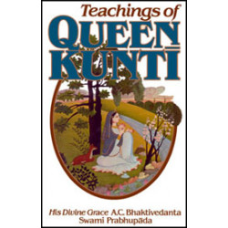 Teachings of Queen Kunti -...