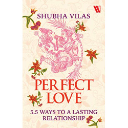 Perfect Love: 5.5 Ways to a...