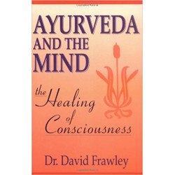Ayurveda and the Mind -...