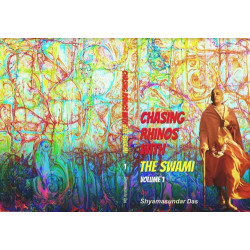 Chasing Rhinos With The Swami: Volume 1