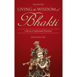 Living the wisdom of bhakti...
