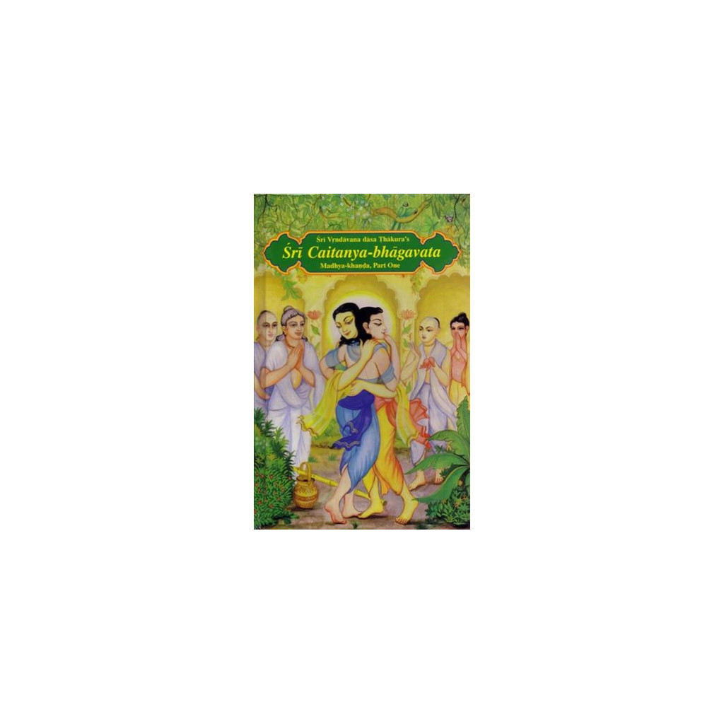 SRI CAITANYA BHAGAVATA (MADHYA-1)